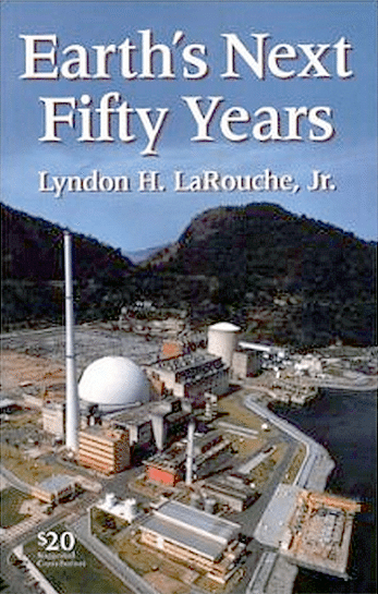 A lengthy document authored by Lyndon LaRouche in 2005 for an international seminar in Berlin is published in book-form under the title 'Earth's Next Fifty Years