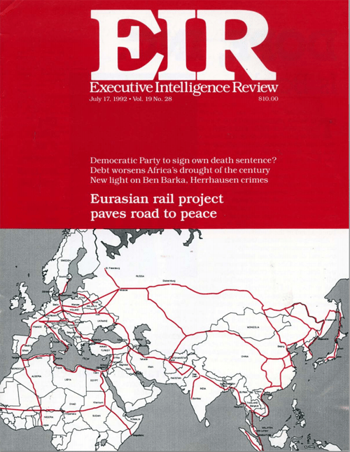 In 1992, EIR magazine publishes a report calling for an alliance for development among Eurasian nations as the foundation for a 'new economic and monetary order' for the planet following the collapse of the Soviet Union