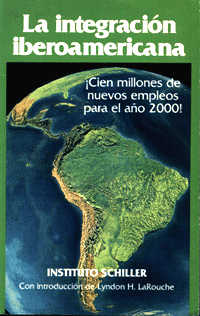A book-length Spanish-language report published by the Schiller Institute, serialized in English by Executive Intelligence Review